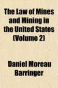 The Law of Mines and Mining in the United States (Volume 2)