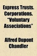 Express Trusts Corporations Voluntary Associations