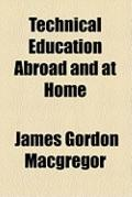 Technical Education Abroad and at Home