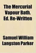 Mercurial Vapour Bath Ed Re-Written