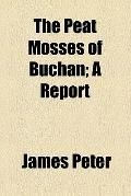 Peat Mosses of Buchan; a Report