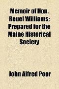 Memoir of Hon Reuel Williams; Prepared for the Maine Historical Society