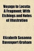 Voyage to Locuta; a Fragment; with Etchings and Notes of Illustration