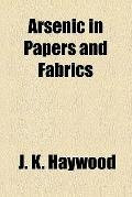 Arsenic in Papers and Fabrics