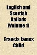 English and Scottish Ballads (Volume 1)
