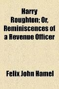 Harry Roughton; or, Reminiscences of a Revenue Officer