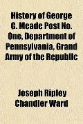History of George G. Meade Post No. One, Department of Pennsylvania, Grand Army of the Republic