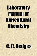 Laboratory Manual of Agricultural Chemistry