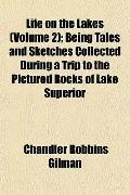 Life on the Lakes (Volume 2); Being Tales and Sketches Collected During a Trip to the Pictur...