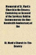Memorial of St Mark's Church in the Bowery; Containing an Account of the Services Held to Co...