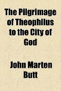 Pilgrimage of Theophilus to the City of God