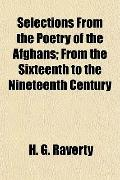 Selections from the Poetry of the Afghans; from the Sixteenth to the Nineteenth Century
