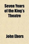 Seven Years of the King's Theatre
