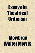 Essays in Theatrical Criticism