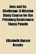Java and Its Challenge; a Mission Study Course for the Pittsburg Conference Young People