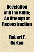 Revelation and the Bible; an Attempt at Reconstruction