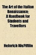Art of the Italian Renaissance; a Handbook for Students and Travellers