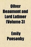 Oliver Beaumont and Lord Latimer