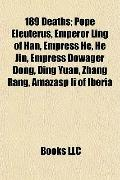 189 Deaths; Pope Eleuterus, Emperor Ling of Han, Empress He, He Jin, Empress Dowager Dong, D...