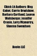 Chick Lit Authors; Meg Cabot, Carrie Bradshaw, Barbara Cartland, Lauren Weisberger, Jennifer...
