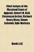 Chief Judges of the Maryland Court of Appeals; Robert M Bell, Stevenson Archer, Richard Henr...