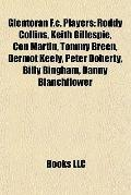 Glentoran F C Players : Roddy Collins, Keith Gillespie, con Martin, Tommy Breen, Dermot Keel...