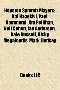 Houston Summit Players : Kai Haaskivi, Paul Hammond, Jim Pollihan, Neil Cohen, Ian Anderson,...
