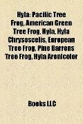 Hyl : Pacific Tree Frog, American Green Tree Frog, Hyla Chrysoscelis, European Tree Frog, Pi...