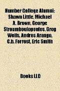 Humber College Alumni : Shawn Little, Michael A. Brown, George Stroumboulopoulos, Greg Wells...
