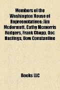 Members of the Washington House of Representatives : Jim Mcdermott, Cathy Mcmorris Rodgers, ...