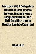 Miss Usa 2008 Delegates : Julia Bachison, Crystle Stewart, Amanda Kozak, Jacqueline Bruno, T...