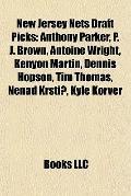 New Jersey Nets Draft Picks : Anthony Parker, P. J. Brown, Antoine Wright, Kenyon Martin, De...