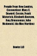 People from New London, Connecticut : Mary C. Seward, Cassie, Frank Wuterich, Elizabeth Kost...