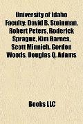 University of Idaho Faculty : David B. Steinman, Robert Peters, Roderick Sprague, Kim Barnes...