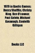 1979 in Gaelic Games : Henry Shefflin, Christy Ring, Ben O'connor, Paul Galvin, Michael Kava...