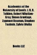 Academics of the University of Leeds : J. R. R. Tolkien, Robert Whytlaw-Gray, Simon Armitage...