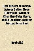 Best Musical or Comedy Actress Golden Globe Winners : Cher, Mary Tyler Moore, Jamie Lee Curt...