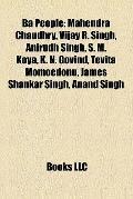 Ba People : Mahendra Chaudhry, Vijay R. Singh, Anirudh Singh, S. M. Koya, K. N. Govind, Tevi...