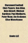 Claremont Football Club Players : Ben Allan, Dale Kickett, Michael Gardiner, Paul Medhurst, ...