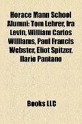 Horace Mann School Alumni : Tom Lehrer, Ira Levin, William Carlos Williams, Paul Francis Web...