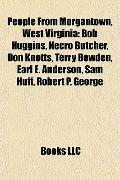 People from Morgantown, West Virgini : Bob Huggins, Necro Butcher, Don Knotts, Terry Bowden,...