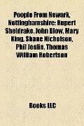 People from Newark, Nottinghamshire : Rupert Sheldrake, John Blow, Mary King, Shane Nicholso...