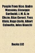 People from Nice : André Masséna, Giuseppe Garibaldi, J. M. G. le Clézio, Alizé Cornet, Yves...