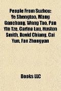 People from Suzhou : Ye Shengtao, Wang Ganchang, Wang Tao, Pan Yin Tze, Carina Lau, Huston S...