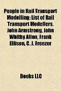 People in Rail Transport Modelling : List of Rail Transport Modellers, John Armstrong, John ...