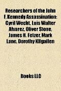 Researchers of the John F Kennedy Assassination : Cyril Wecht, Luis Walter Alvarez, Oliver S...