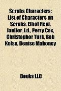 Scrubs Characters : List of Characters on Scrubs, Elliot Reid, Janitor, J. D. , Perry Cox, C...