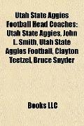 Utah State Aggies Football Head Coaches : Utah State Aggies, John L. Smith, Utah State Aggie...