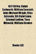 1617 Births : Ralph Cudworth, William Sancroft, John Michael Wright, Elias Ashmole, 5th Dala...