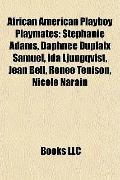 African American Playboy Playmates : Stephanie Adams, Daphnée Duplaix Samuel, Ida Ljungqvist...